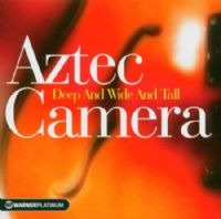 Aztec Camera - Deep And Wide And Tall: The Platinum Collection - NEW CD